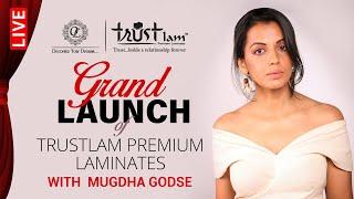 LIVE | GRAND VIRTUAL Launch of Trustlam Premium Laminates with Mugdha Godse | Ply Reporter
