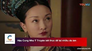 #3 [Tin điện ảnh] - Hậu Cung Như Ý Truyện kết thúc để lại nhiều dư âm - Cinematone info