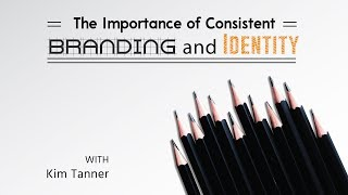 The Importance Of Consistent Branding And Identity