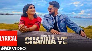 Channa Ve: Johny Seth (Full Lyrical Song) Omar   - YouTube