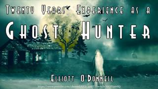 Twenty Years' Experience as a Ghost Hunter [Full Audiobook] by Elliott O'Donnell