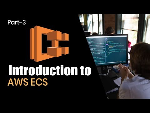 Introduction To AWS ECS | Summary  | Part 3 | Eduonix
