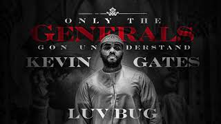 Kevin Gates   Luv Bug [Official Audio]
