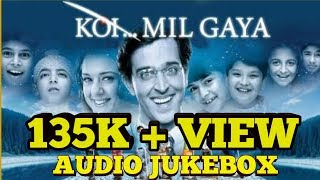 Koi Mil Gaya  Audio Jukebox