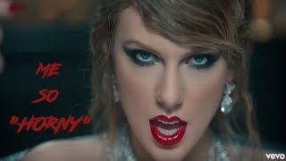 "I put ""ME SO HORNY"" over Taylor Swifts's new song"