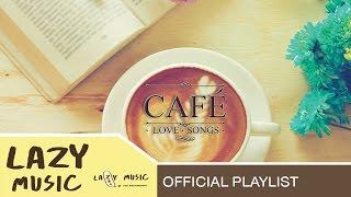 รวมเพลงฟังสบาย นั่งจิบกาแฟ [อัลบั้ม Cafe' Love Songs]