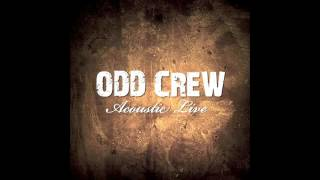 Odd Crew   We All Die (Acoustic Live)