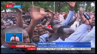 President Uhuru claims that doctors' strike is betrayal against Kenyans