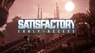 Satisfactory Early Access Launch Trailer