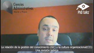 La relación de la gestión del conocimiento (GC) y la cultura organizacional (CO): Una revisión teórica