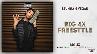 Stunna 4 Vegas   Big 4x Freestyle (BIG 4x)