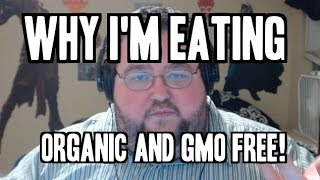 Why Im Eating Organic Foods And GMO Free