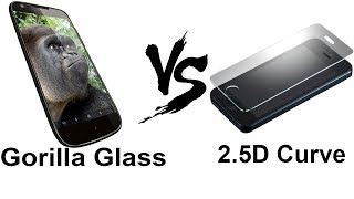 Gorilla Glass Vs 2.5D Curved Glass | Explained
