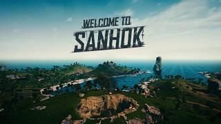 Welcome to Sanhok - 6.22.18