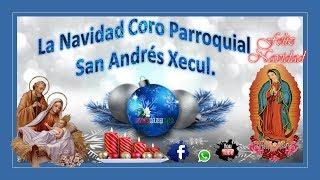 La Navidad Coro Parroquial San Andres Xecul Totonicapan