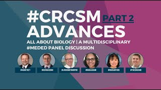 CRCSM Advances Part 2   All About Biology   A multidisciplinary #MEDED panel Discussion