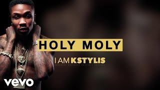 Kstylis - Holy Moly (Audio)