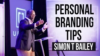 Personal Branding Tips - Simon T Bailey