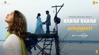 Durgamati: Baras Baras   Bhumi Pednekar, Arshad Warsi, Karan Kapadia   B Praak   Tanishk Bagchi
