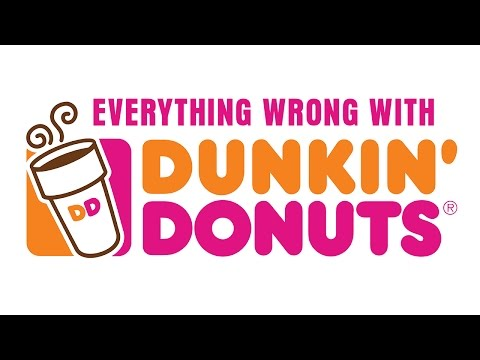 Everything Wrong With Dunkin' Donuts