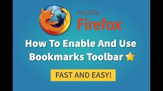 How to display/show and use bookmarks toolbar in Mozilla Firefox 2018/2019