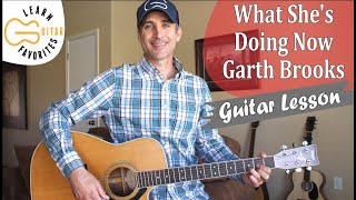 What She's Doing Now - Garth Brooks - Guitar Lesson | Tutorial