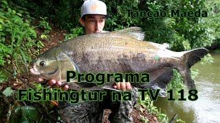 Programa Fishingtur na TV 118 - Pesqueiro Maeda