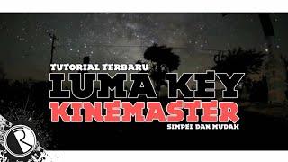 Tutorial Cara Edit Video Luma Key 1 Layar Di Kinemaster