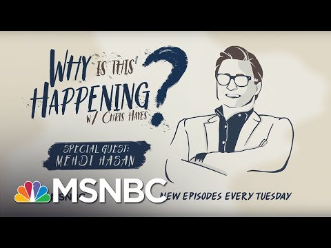 Trump, Brexit, And Racial Grievance With Mehdi Hasan | Why Is This Happening? - Ep 18 | MSNBC