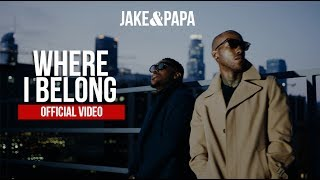 Jake&Papa - 'Where I Belong' (Official Video)