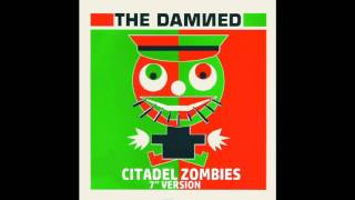 The Damned - Citadel Zombies 7''' Version