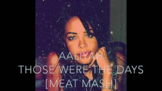 Aaliyah-Those We The Days_Meat Mash