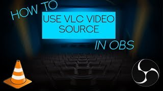 how to use vlc video source in obs