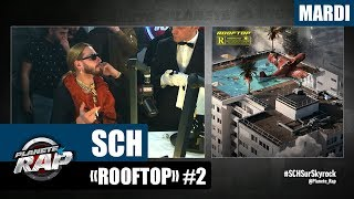"""Planète Rap   SCH """"Rooftop"""" #Mardi"""