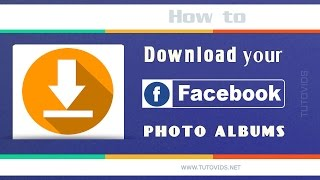 How To Download Your Photo Albums From Facebook