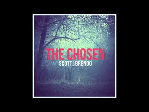 The Chosen performed by Scott & Brendo
