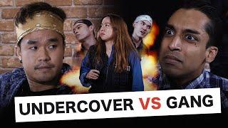 UNDERCOVER VS GANG