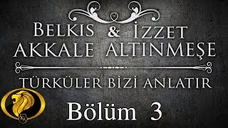 Türküler Bizi Anlatır Bölüm 3 - Belkıs Akkale - İzzet Altınmeşe #2016