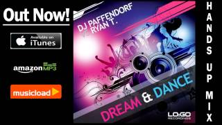 DJ Paffendorf Vs. Ryan T. - Dream & Dance (Hands Up Mix) /// VÖ: 21.02.2014