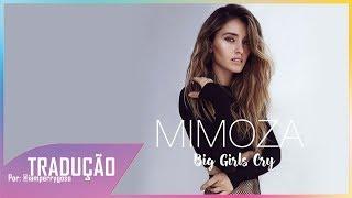 Big Girls Cry   Mimoza (Tradução)