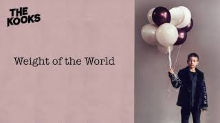 Gambar cover The Kooks - Weight of the World (Official Audio)