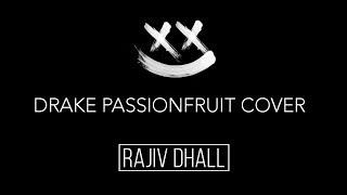 drake - passionfruit + LYRICS (rajiv dhall cover)