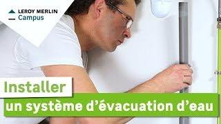 Comment Installer Un Système D'évacuation D'eau ? Leroy Merlin