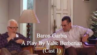 Baron Garbis - A play by Vahe Berberian (Cast 1)