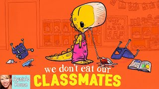 📚 Kids Book Read Aloud: WE DON'T EAT OUR CLASSMATES by Ryan T. Higgins