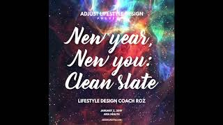 New Year, New You: Clean Slate - 3 steps to create the life you want