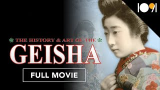 The History & Art Of The Geisha (FULL MOVIE)