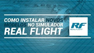 Simulador Real Flight - Como baixar e instalar aeromodelos
