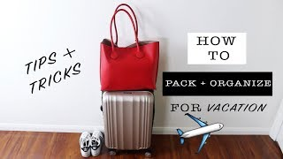 How To Pack For Vacation: Organization Tips + PACK LIKE A PRO!