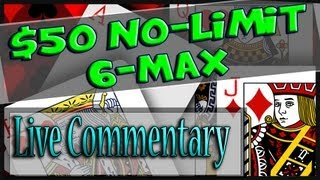 50NL 6 Max Online Cash Game Poker - Texas Holdem Poker Strategy - Live Coaching 2013